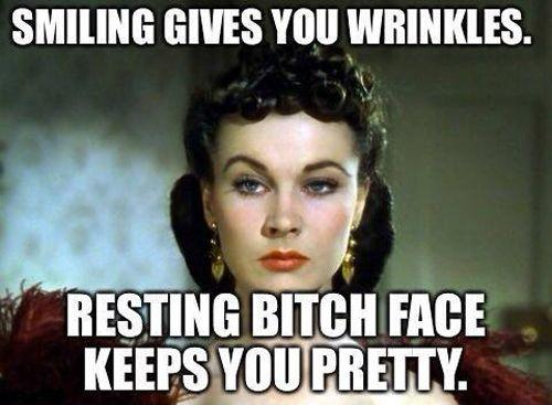 smiling gives you wrinkles resting bitch face keeps you pretty quote 1