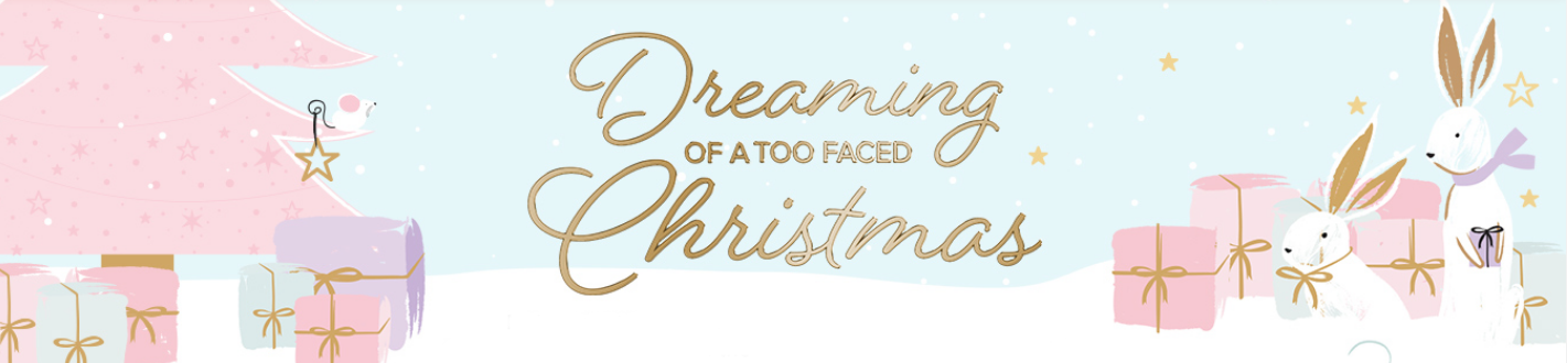 TOO FACED XMAS